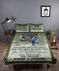 Personalized The Old Grumpy Trucker Our Home Ain't No Castle Bedding Sets 1
