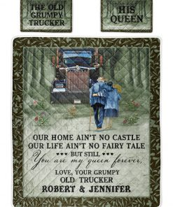 Personalized The Old Grumpy Trucker Our Home Ain't No Castle Bedding Sets