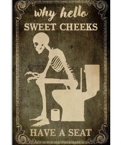 Skeleton Toilet Why Hello Sweet Cheeks Have A Seat Poster1