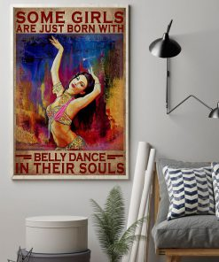Some girls are just born with belly dance in their souls poster 1