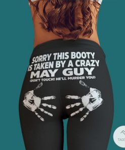 Sorry this booty is taken by a crazy May guy Don't touch He'll murder you leggings