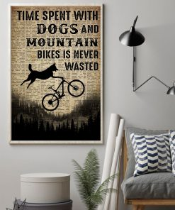 Time spent with dogs and mountain bikes is never wasted poster 1
