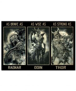 Viking as brave as Ragnar As wise as Odin As strong as Thor poster