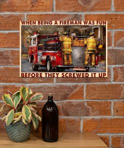 When Being A Fireman Was Fun Before They Screwed It Up Poster2