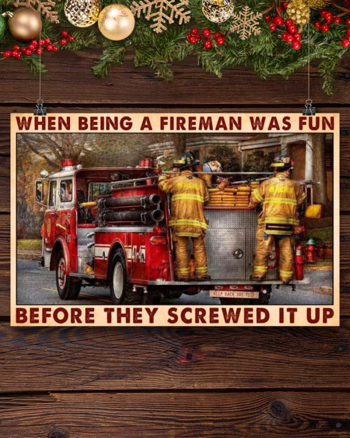When Being A Fireman Was Fun Before They Screwed It Up Poster3