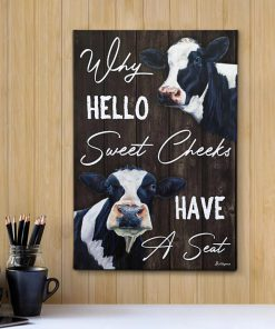 Why Hello Sweet Cheeks Have A Seat Dairy Cattle Poster 1