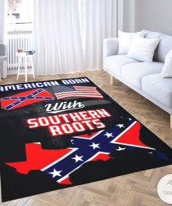 American Born With Deep Southern Roots Confederate Flag Rugz