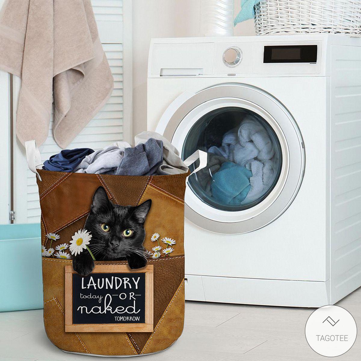 Black Cat Laundry Today Or Naked Tomorrow Laundry Basketz