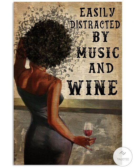 Black Girl Easily Distracted By Music and Wine Poster