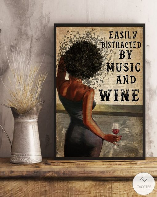 Black Girl Easily Distracted By Music and Wine Posterc