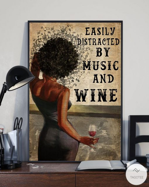 Black Girl Easily Distracted By Music and Wine Posterx