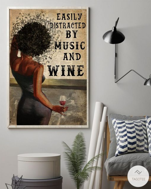 Black Girl Easily Distracted By Music and Wine Posterz