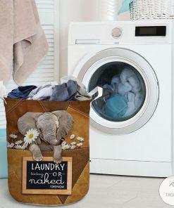 Elephant Laundry Today Or Naked Tomorrow Laundry Basketz