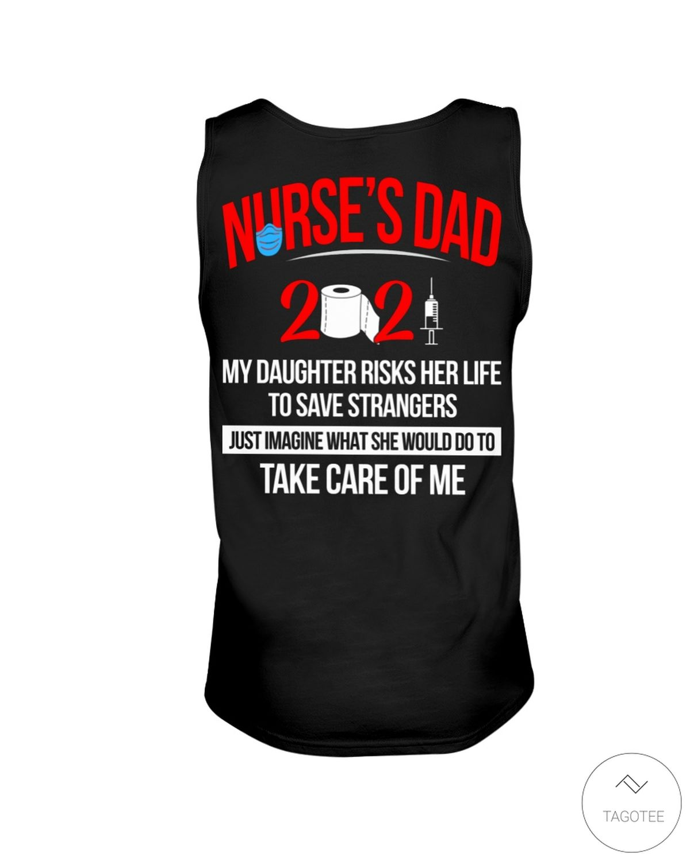 Nurse's Dad 2021 My daughter risks her life to save strangers shirtc