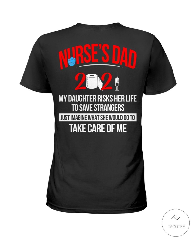 Nurse's Dad 2021 My daughter risks her life to save strangers shirtv