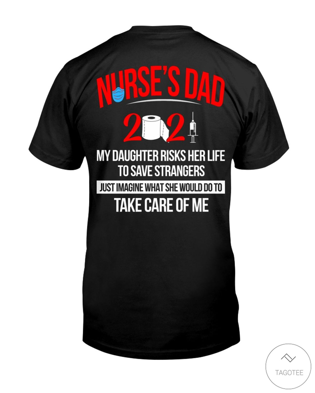 Nurse's Dad 2021 My daughter risks her life to save strangers shirtz