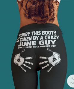 Sorry this booty is taken by a crazy June guy legging