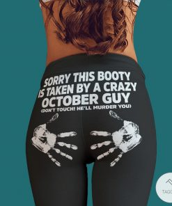 Sorry this booty is taken by a crazy October guy legging