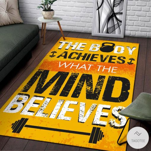 The body achieves what the mind believes Gym fitness rugz