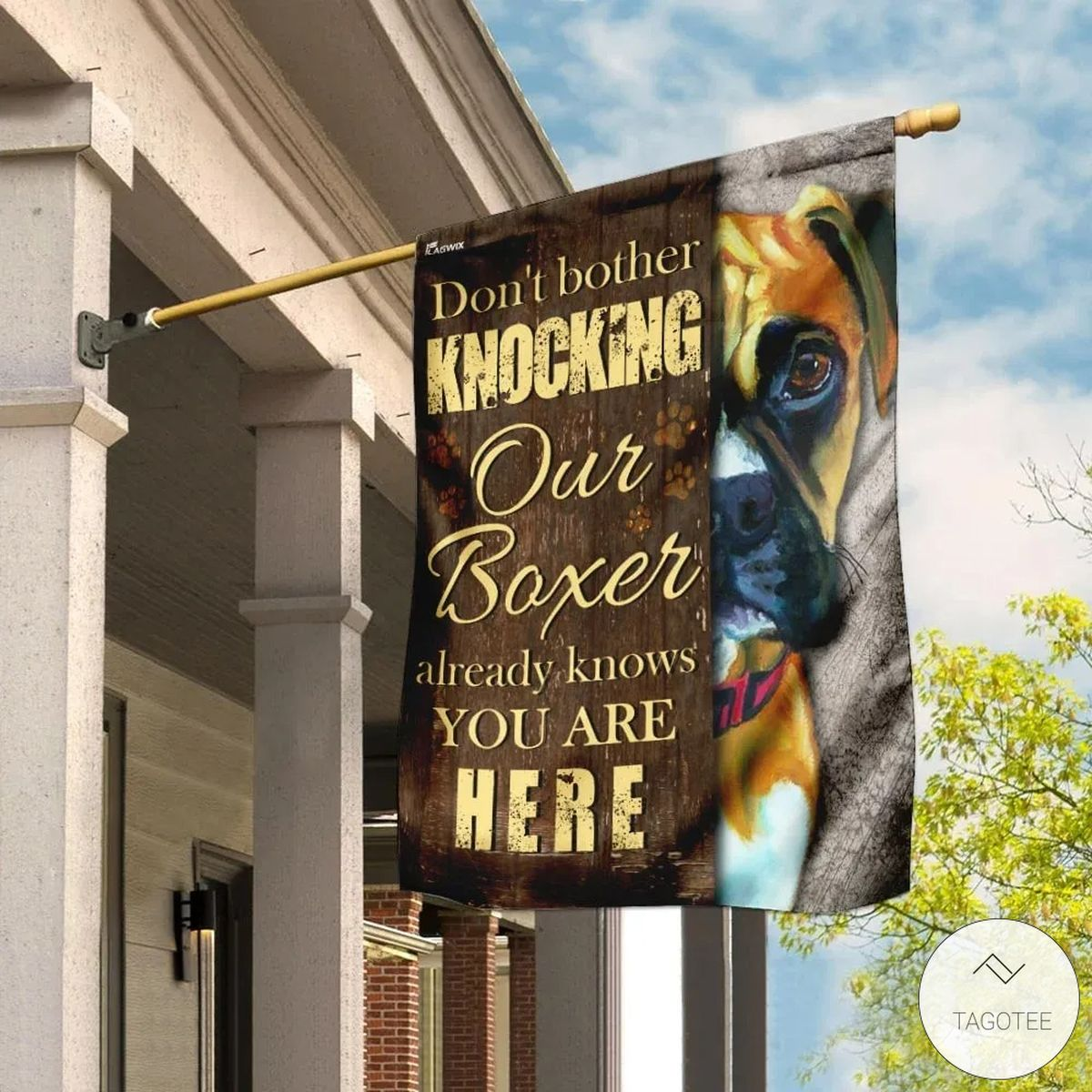 Don't Bother Knocking Our Boxer Already Knows You Are Here Flag