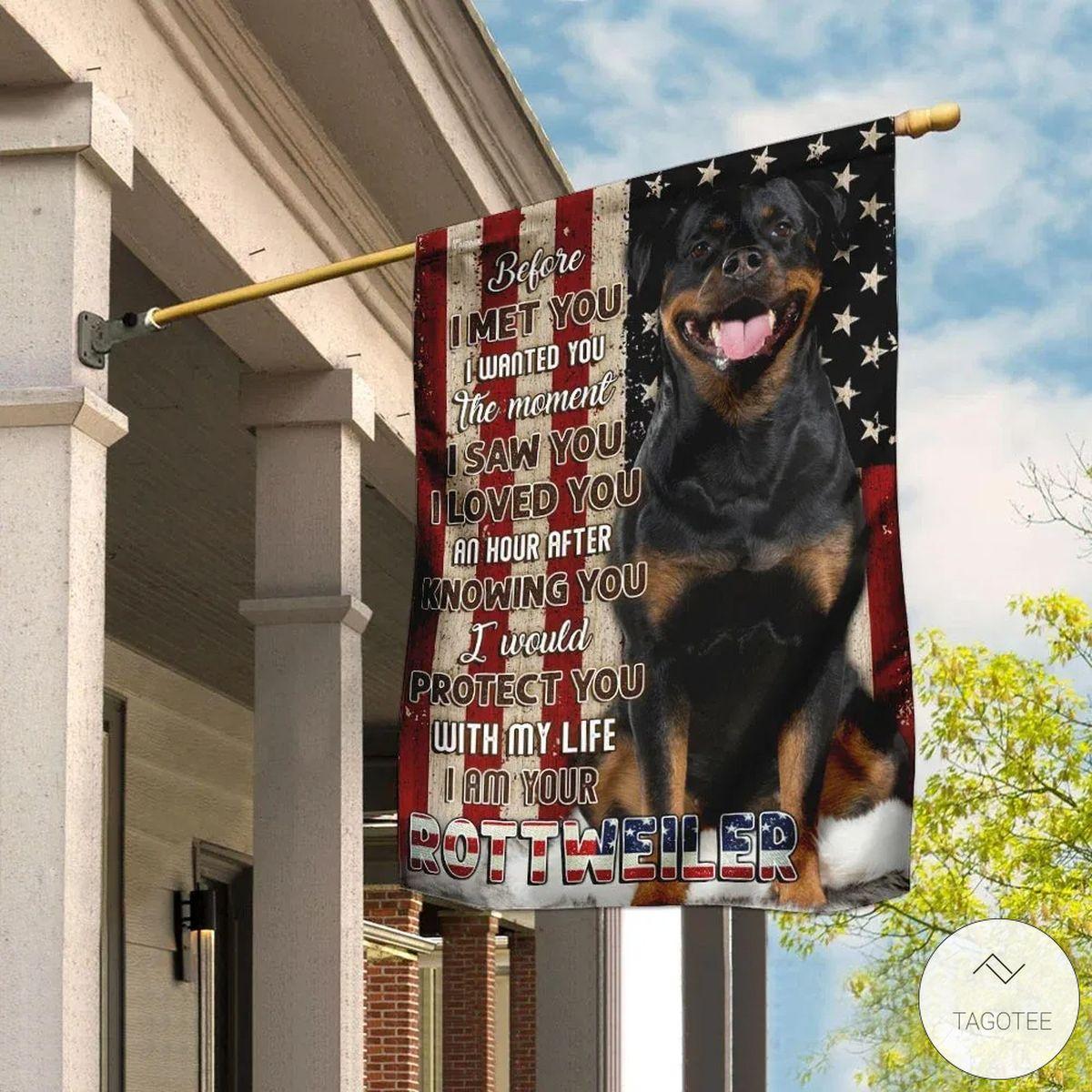 I Am Your Rottweiler Flag