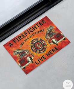 A Firefighter And His Old Flame Live Here Doormat