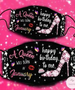 A Queen Was Born In January Happy Birthday To Me Face Mask