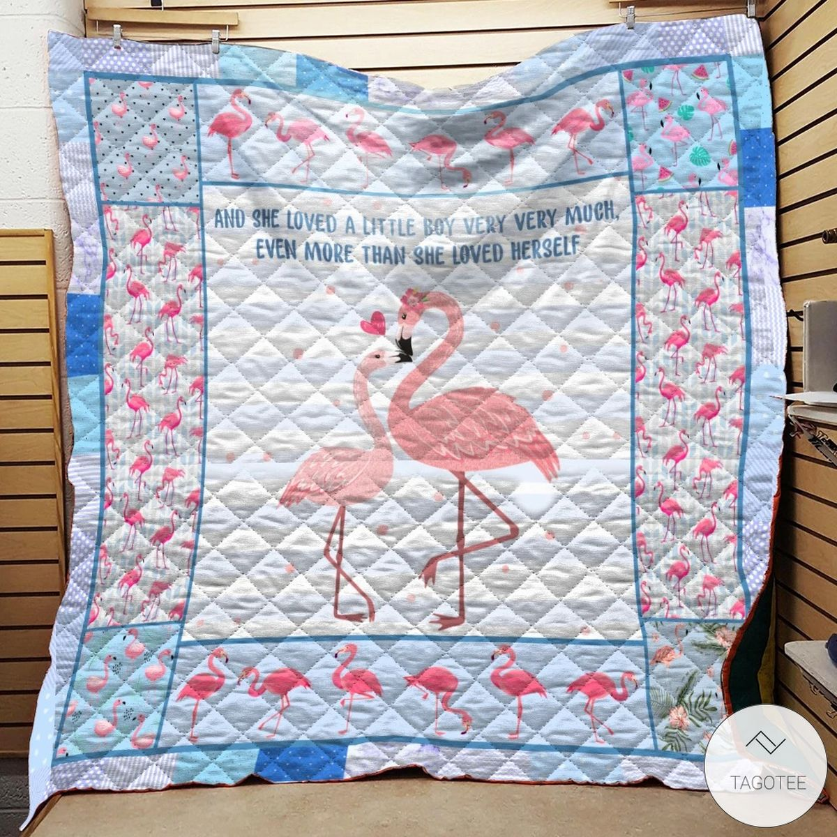 Blue Flamingo Mama And She Loved A Little Boy Very Very Much Quilt