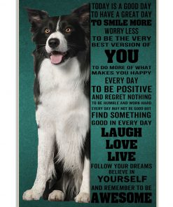 Border Collie Today Is A Good Day To Have A Great Day To Smile More Worry Less Poster