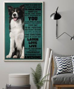 Border Collie Today Is A Good Day To Have A Great Day To Smile More Worry Less Posterz