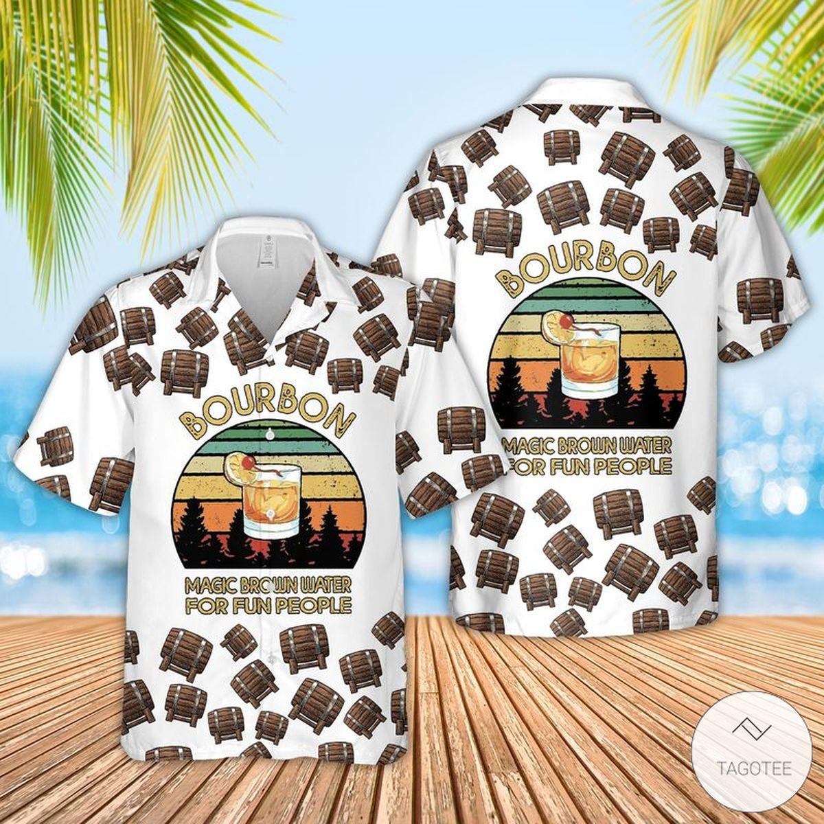 Bourbon Magic Brown Water For Fun People Hawaiian Shirt