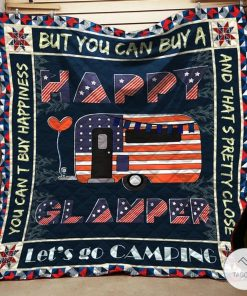 But You Cant Buy A Happy Glamper For Independence Day Let's Go Camping Quilt