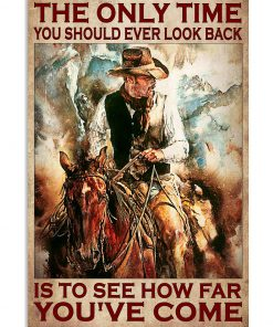 Cowboys The Only Time You Should Ever Look Back Is To See How Far You've Come Poster