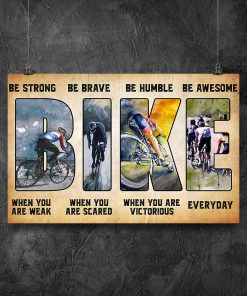 Cycling Bike Be Strong When You Are Weak Be Brave When You Are Scared Posterz