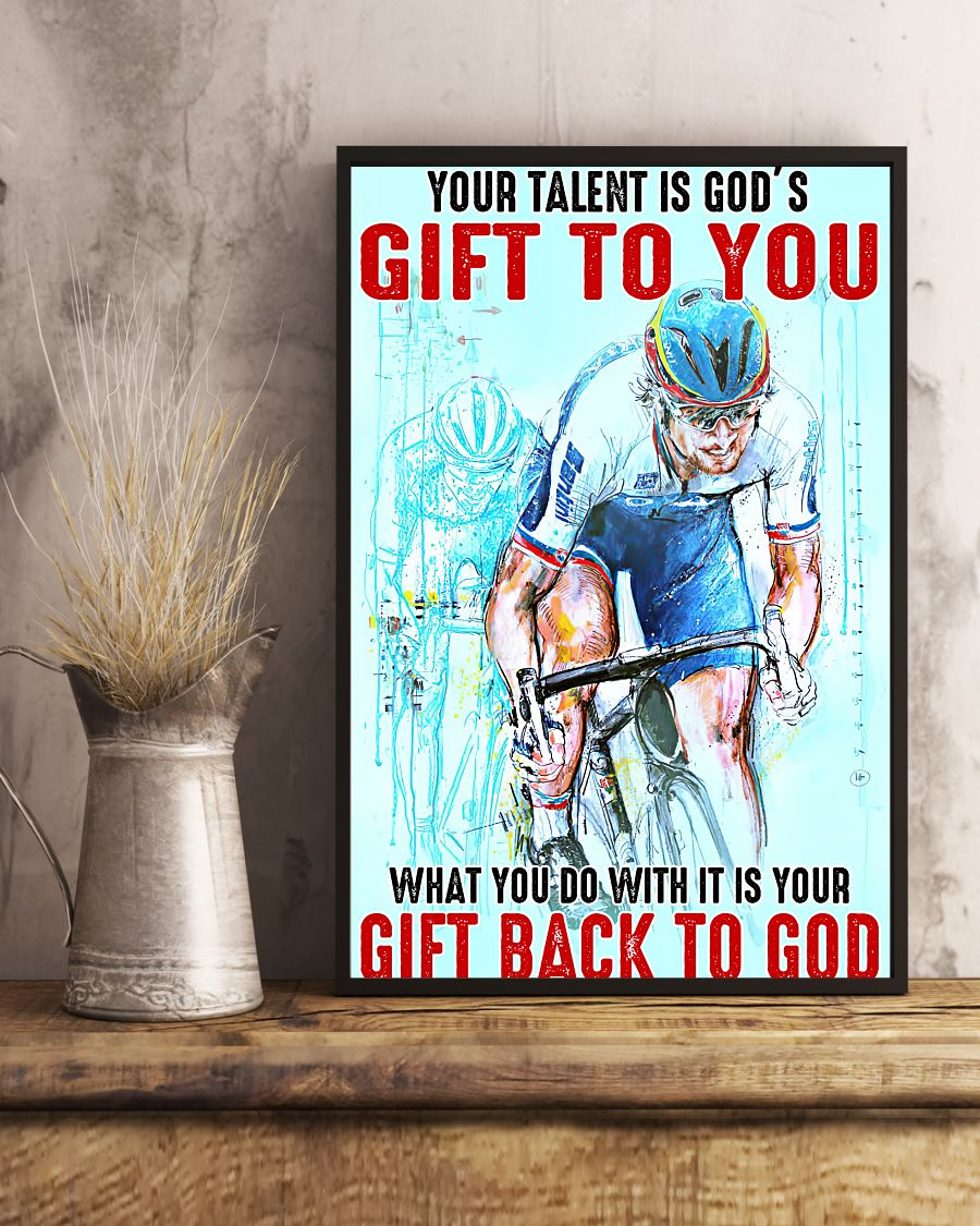 Cycling Your Talent Is God's Gift To You What You Do With It Is Your Gift Back To God Posterx