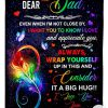 Dear Dad Even When I'm Not Close By I Want To Know Love And Appreciate You LGBT Fleece Blanket