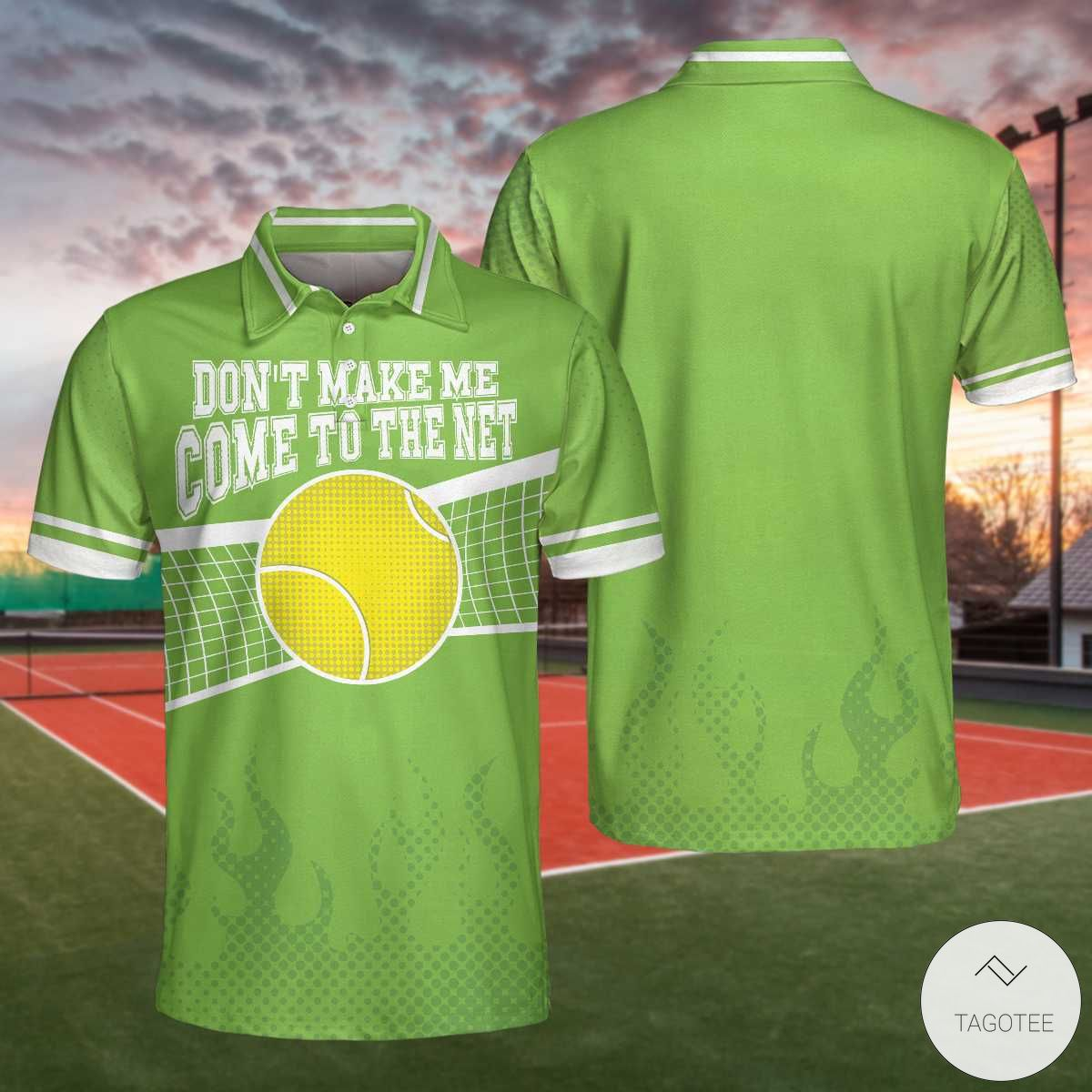 Don't Make Me Come To The Net Tennis Polo Shirtx