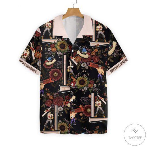 Don't Mess With Ironworker Button Hawaiian Shirt