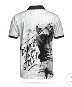 Drive It Like You Stole It Golf Polo Shirtz