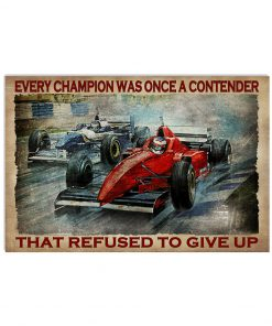Formula One Car Every Champion Was Once A Contender Who Refused To Give Up Poster