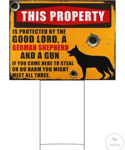 German Shepherd This Property Is Protected By The Good Lord Yard Signs