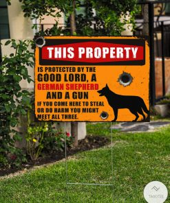 German Shepherd This Property Is Protected By The Good Lord Yard Signsz