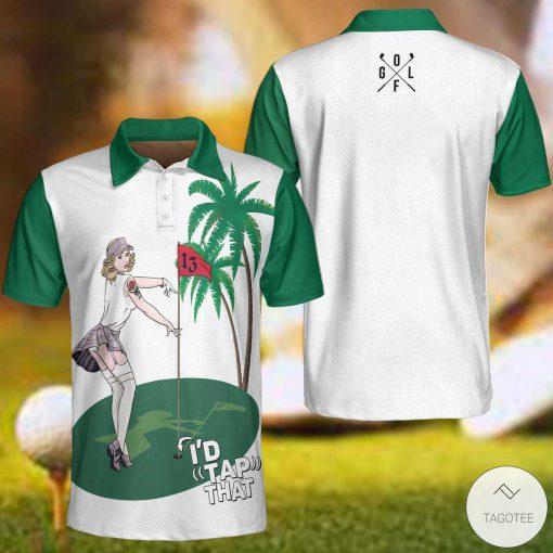 Golf I'd Tap That Polo Shirtx