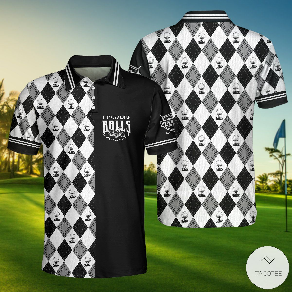 It Takes A Lot Of Balls To Golf The Way I Do Polo Shirtx