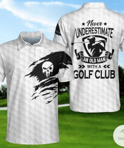 Never Underestimate An Old Man With A Golf Club Polo Shirtx