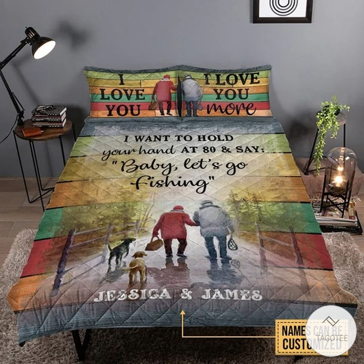 Personalized Fishing I Love You I Want To Hold Your Hand At 80 And Say Baby Let's Go Fishing Quilt Bedding Set
