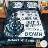 Personalized Sea Captain Be The One Guide Me But Never Hold Me Down Quilt Bedding Set