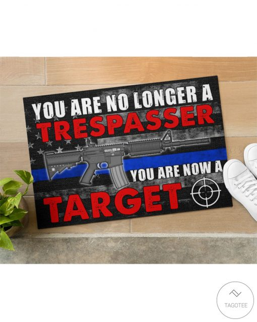 Police You Are No Longer A Trespasser You Are Now A Target Doormatx