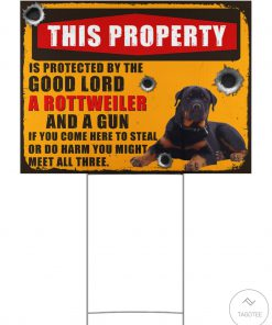 Rottweiler This Property Is Protected By The Good Lord Yard Signs