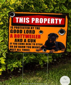 Rottweiler This Property Is Protected By The Good Lord Yard Signsz